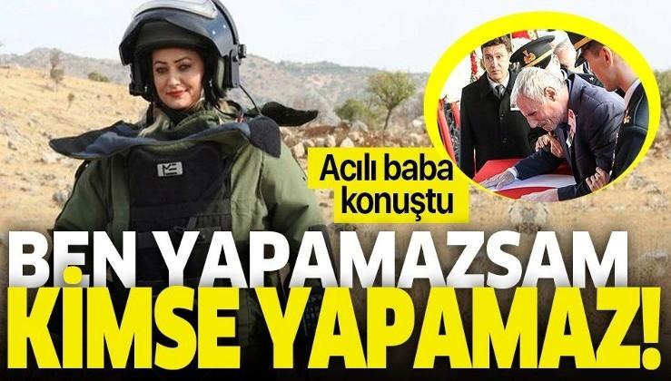 """Şehit Esma Çevik'in babası konuştu: """"'Ben yapamazsam, kimse yapamaz' dedi"""""""
