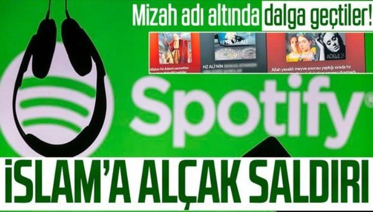 Son dakika: Bu nasıl alçaklıktır Spotify! İslam dinine saygısızlık yapıldı, değerler hedef gösterildi