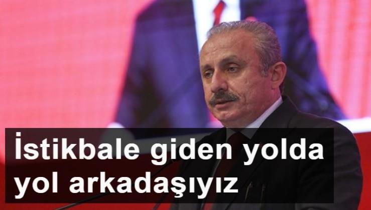 TBMM Başkanı Mustafa Şentop: İstikbale giden yolda yol arkadaşıyız
