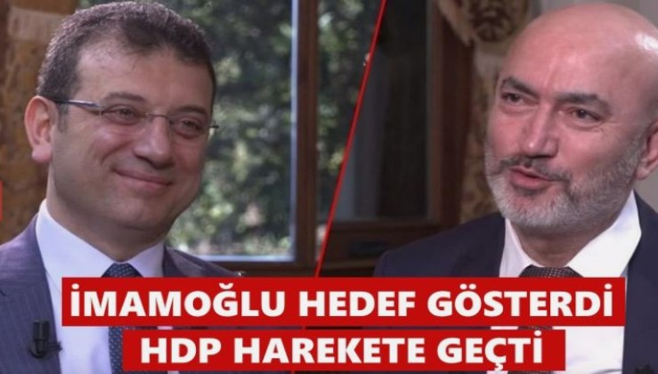 İmamoğlu hedef gösterdi, HDP harekete geçti!
