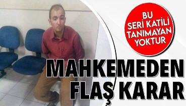 Seri katil Atalay Filiz'in akıl sağlığının tam olduğu tespit edildi