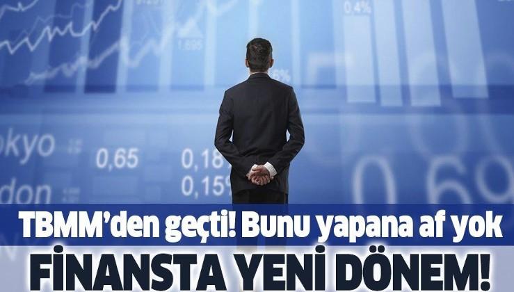 Son dakika: Finansta yeni dönem başlıyor! TBMM Genel Kurulunda kabul edildi