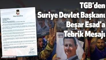 TGB'den Suriye Devlet Başkanı Beşar Esad'a tebrik mesajı