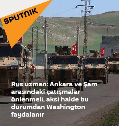 Rus uzman: Ankara ve Şam arasındaki çatışmalar önlenmeli, aksi halde bu durumdan Washington faydalanır