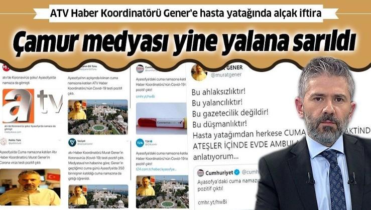ATV Haber Koordinatörü Murat Gener'e hasta yatağında iftira