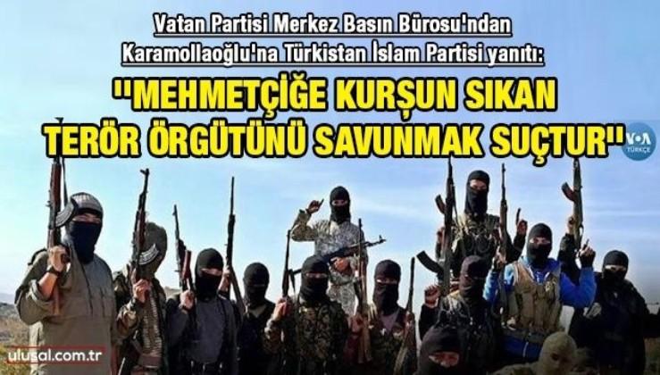 Karamollaoğlu'na Türkistan İslam Partisi yanıtı: ''Mehmetçiğe kurşun sıkan terör örgütünü savunmak suçtur''