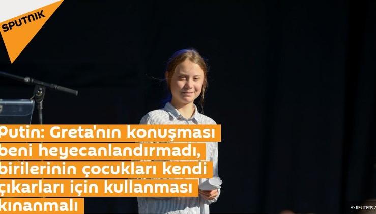 Putin: Greta'nın konuşması beni heyecanlandırmadı, birilerinin çocukları kendi çıkarları için kullanması kınanmalı