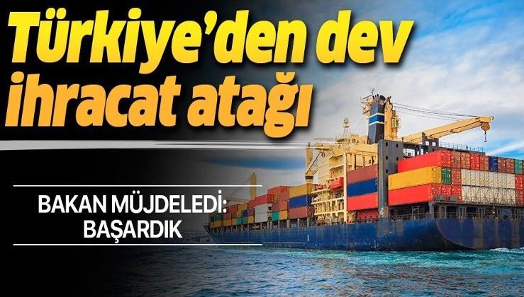 Türkiye'den dev ihracat hamlesi! Bakan açıkladı: Başardık.