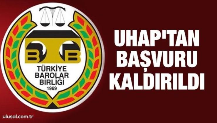 UHAP'tan başvuru kaldırıldı