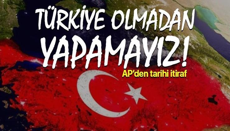 AP'den tarihi itiraf: Türkiye olmadan çözülemez!