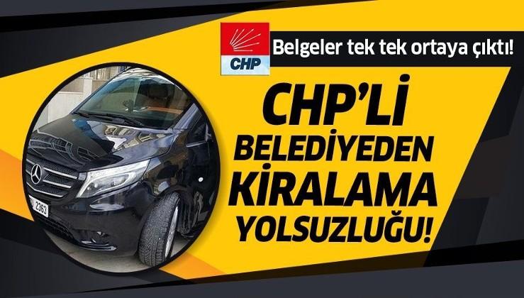 CHP'li belediyeden kiralama yolsuzluğu! Belgeler tek tek ortaya çıktı