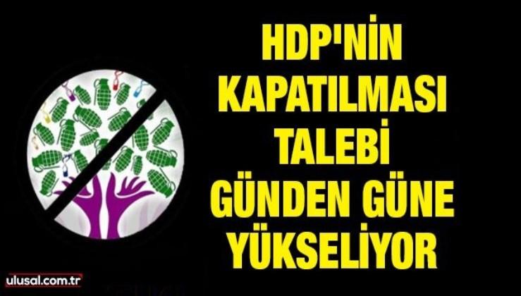 HDP'nin kapatılma talebi günden güne yükseliyor