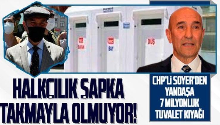 Tunç Soyer'den İzmir'e 7 milyon liralık tuvalet!