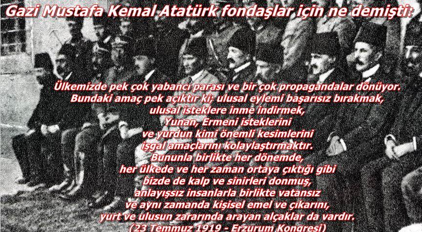 Gazi Mustafa Kemal Atatürk fondaşlar için ne demişti: ülkemizde pek çok yabancı parası ve bir çok propagandalar dönüyor. Bundaki amaç