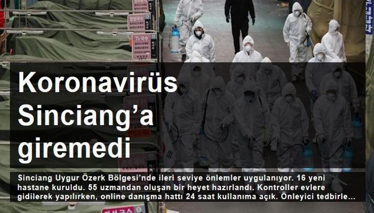 Koronavirüs Sinciang'a giremedi, Uygur Özerk Bölgesi en güvenli yer!