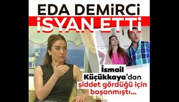 İsmail Küçükkaya'nın eski eşi Eda Demirci: Herkes gerçek yüzünü görecek!