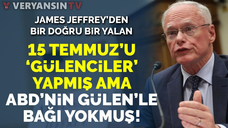Jeffrey'den dalga geçer gibi 15 Temmuz açıklaması: 'Gülenciler' yaptı ama ABD'nin Gülen'le bağlantısı yok!