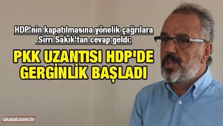 HDP'nin kapatılmasına yönelik çağrılara Sırrı Sakık'tan cevap geldi