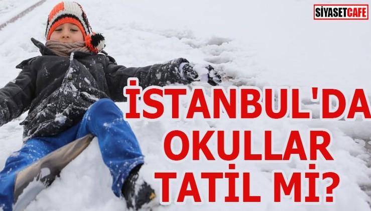 SON DAKİKA: İstanbul'da okullar tatil mi?