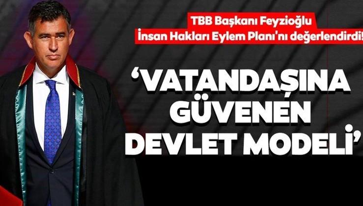TBB Başkanı Feyzioğlu, İnsan Hakları Eylem Planı'nı değerlendirdi: