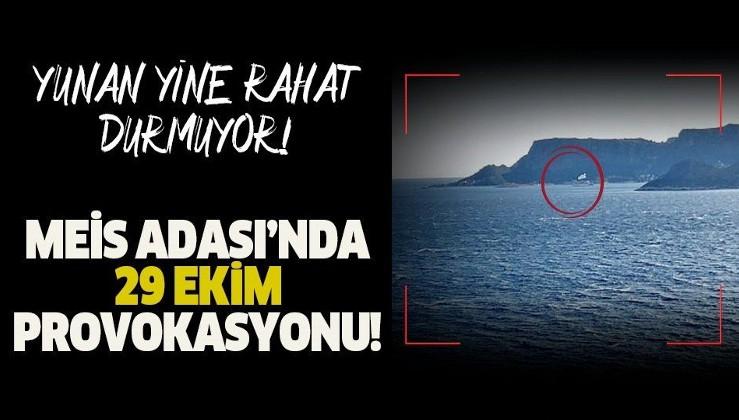 Yunanistan'dan 29 Ekim provokasyonu! Meis Adası'na bayrak diktiler...