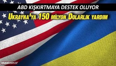 ABD Ukrayna ordusuna 150 milyon dolarlık askeri yardım yaptı