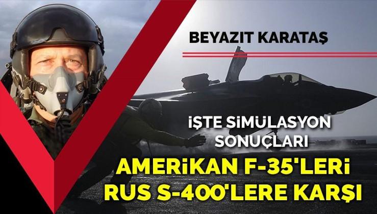 Amerikan F-35'lerine karşı S-400'lerin düğmesine basıldı... İşte simülasyon sonuçları