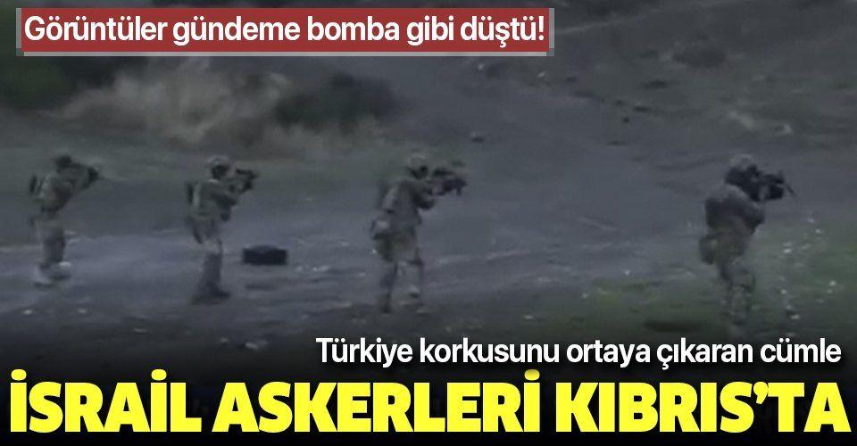 İsrail askerleri Kıbrıs'ta! Dikkat çeken Türkiye mesajı.