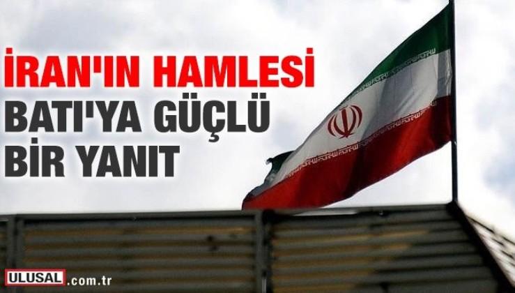 İran'ın hamlesi, Batı'ya güçlü bir yanıt