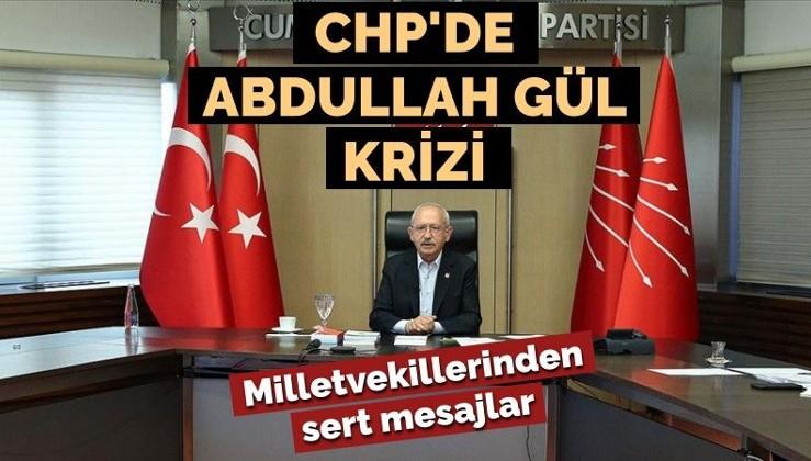 CHP'de 'Abdullah Gül' krizi