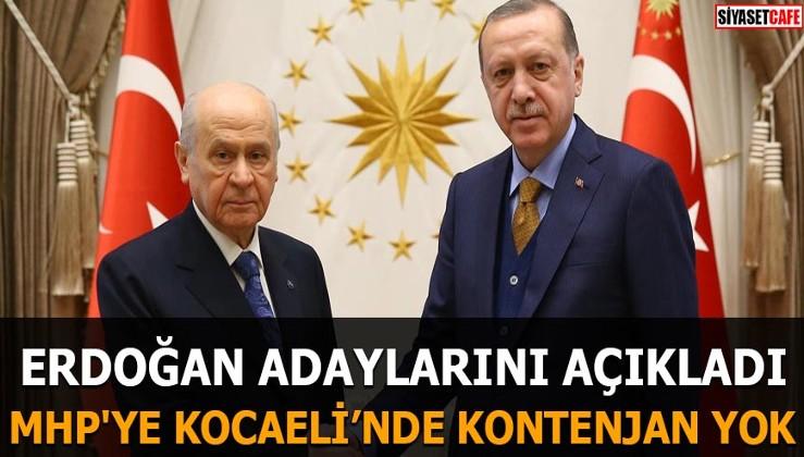 Erdoğan adaylarını açıkladı MHP'ye Kocaeli'nde kontenjan yok