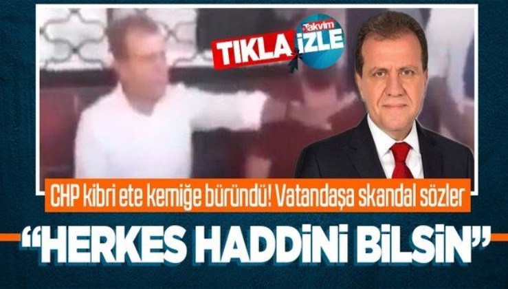CHP'li Başkan Vahap Seçer'den vatandaşa skandal sözler: Haddinizi bilin