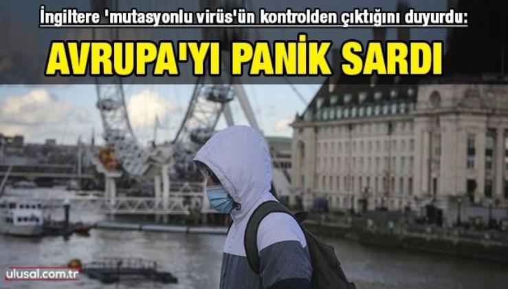 İngiltere 'mutasyonlu virüs'ün kontrolden çıktığını duyurdu: Avrupa'yı panik sardı