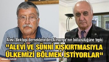 Alevi-Bektaşi derneklerinden bölücülüğe tepki: ''Alevi ve Sünni kışkırtmasıyla ülkemizi bölmek istiyorlar''