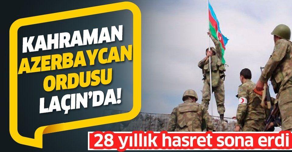 Son dakika: Azerbaycan ordusu 28 yıldır işgal altında bulunan Laçın'a girdi