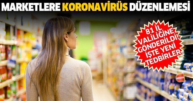 Son dakika: İçişleri Bakanlığından marketlere koronavirüs düzenlemesi: 81 il valiliğine gönderildi.