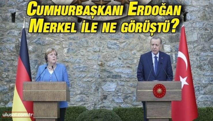 Cumhurbaşkanı Erdoğan Almanya Başbakanı Merkel ile ne görüştü?