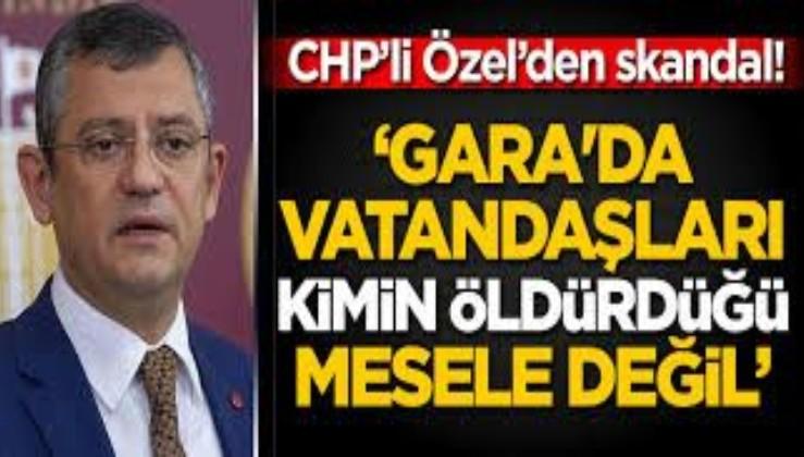 SON DAKİKA: CHP'li Özgür Özel'den skandal Gara açıklaması: Esas mesele vatandaşları kimin öldürdüğü değil