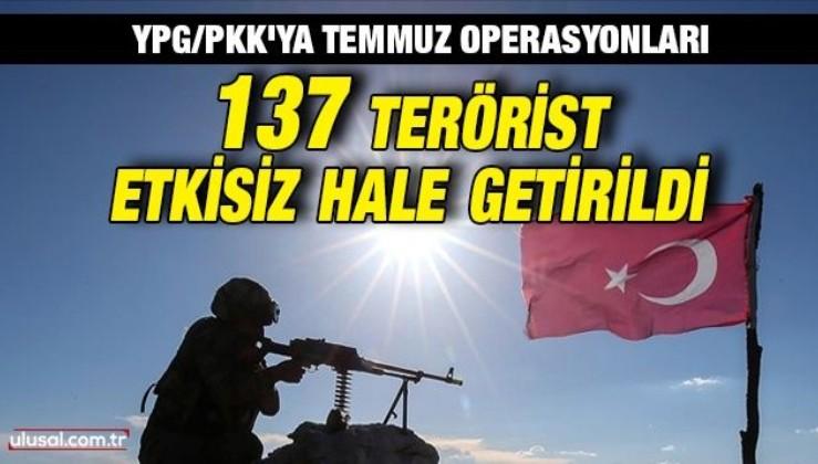Temmuz ayında 137 terörist etkisiz hale getirildi