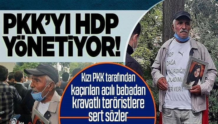 Kızı PKK tarafından kaçırılan Mehmet Laçin'den HDP'lilere sert tepki: PKK'yı HDP yönetiyor