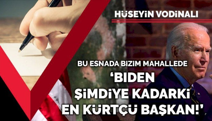 'Biden şimdiye kadarki en Kürtçü başkan!'