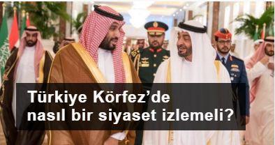 Türkiye Körfez'de nasıl bir siyaset izlemeli?