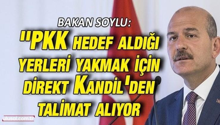 Bakan Soylu: ''PKK 3 yıldan beri ekonomik tesisler ormanlar vatandaşların araçlarını yakmak için Kandil'den talimat alıyor''