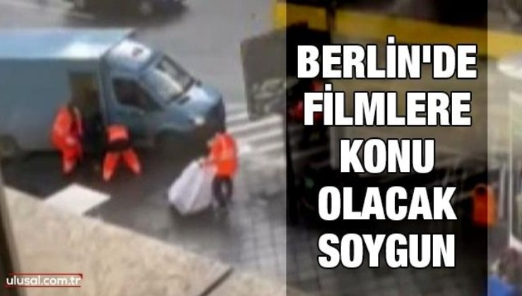 Berlin'de filmlere konu olacak soygun