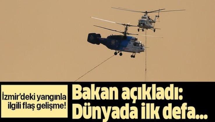 İzmir'deki yangınla ilgili flaş gelişme: Dünyada ilk defa yapılacak.