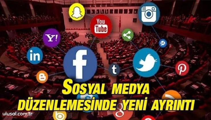Sosyal medya düzenlemesinde yeni ayrıntı