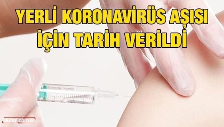 Yerli koronavirüs aşısı için tarih verildi