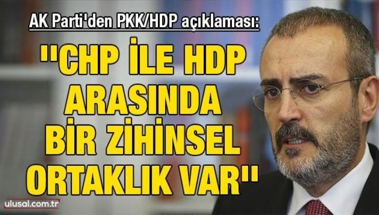 AK Parti'den PKK/HDP açıklaması: ''CHP ile HDP arasında bir zihinsel ortaklık var''