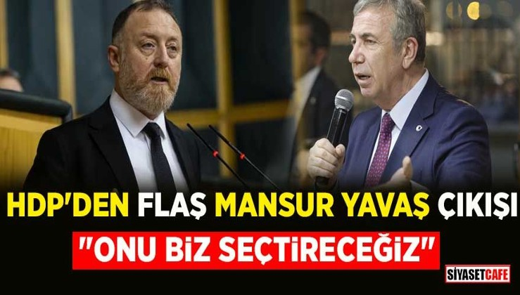 """HDP'den Mansur Yavaş çıkışı: """"Onu biz seçtireceğiz"""""""