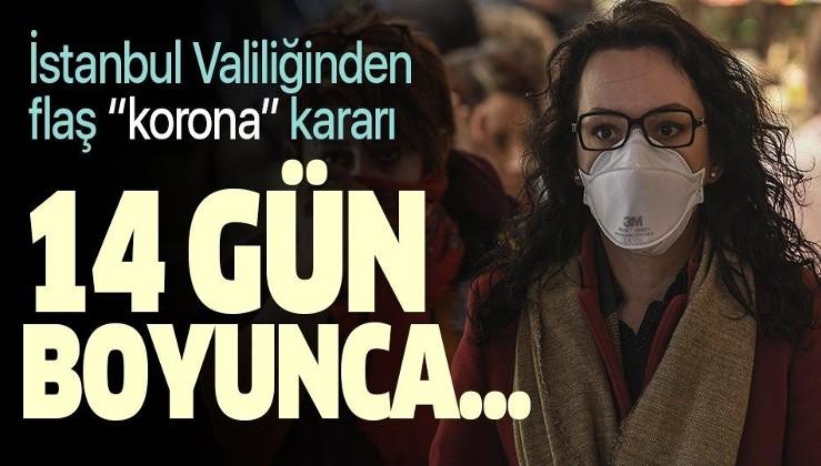 Son dakika: İstanbul Valiliği'ndan flaş koronavirüs kararı! Yurt dışından dönenler....